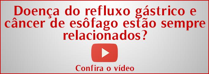Doença do refluxo gástrico e câncer de esôfago estão sempre relacionados?