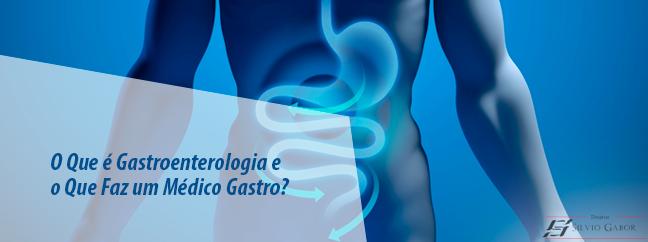 O-Que-e-Gastroenterologia-e-o-Que-Faz-um-Medico